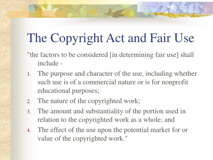 The copyright act and fair use