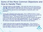 some of the more common objections and how to handle them