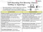 voip recording port mirroring passive sniffing or spanning
