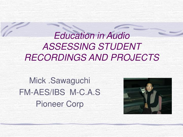 Education in audio assessing student recordings and projects