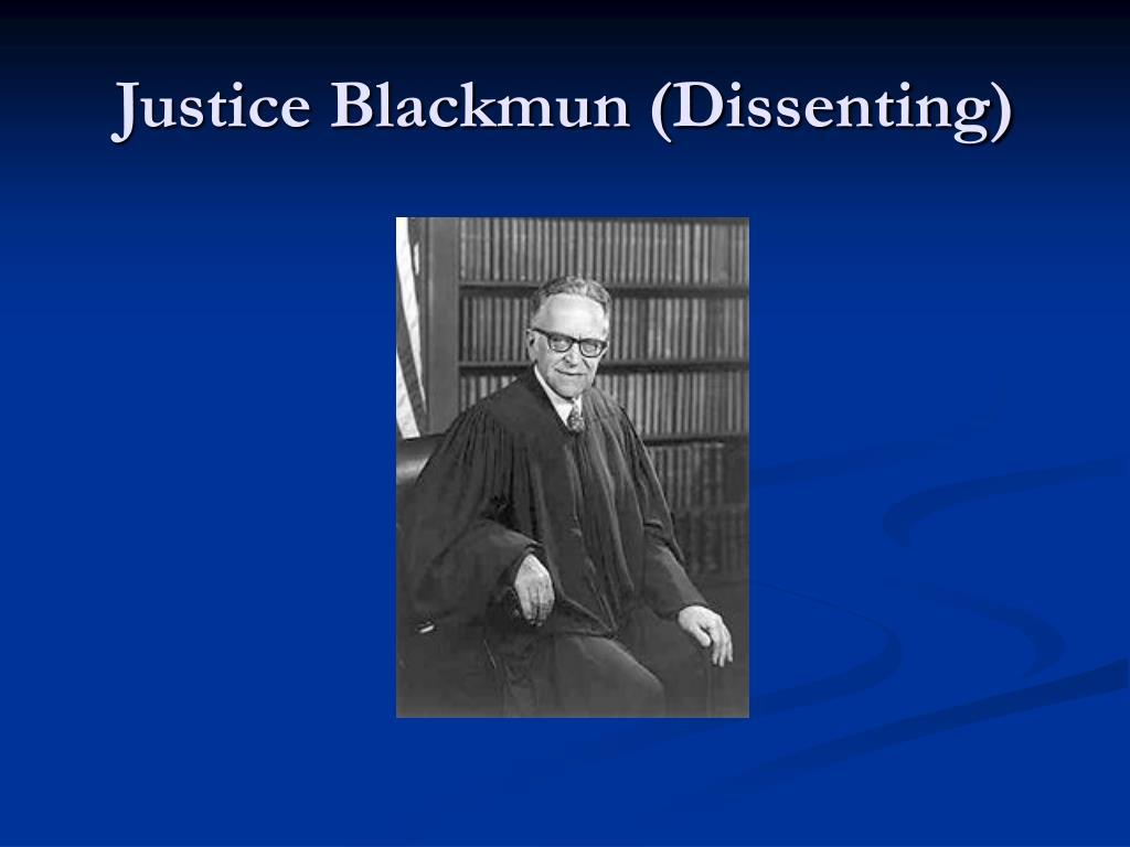 Justice Blackmun (Dissenting)