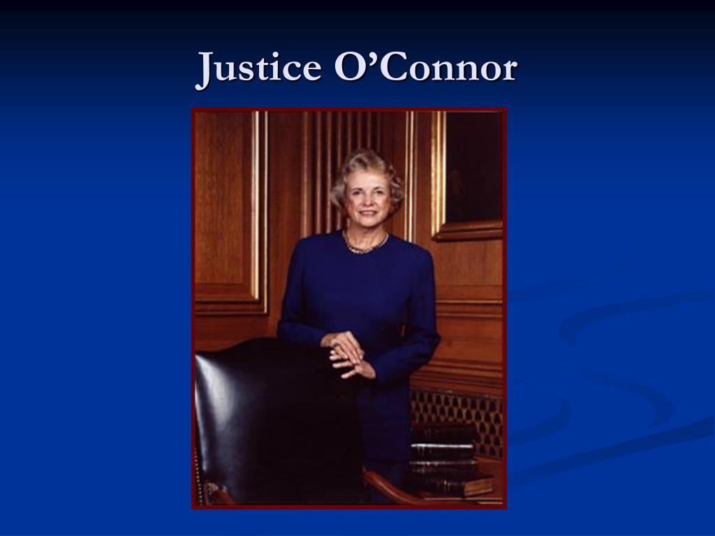 Justice O'Connor