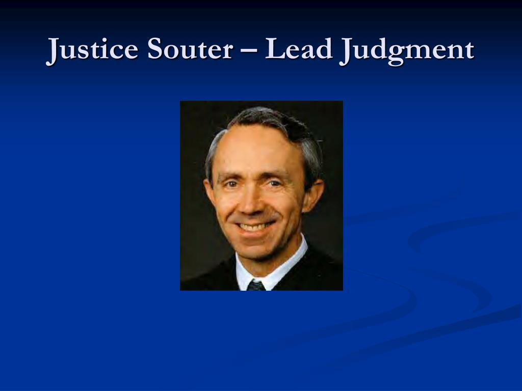 Justice Souter – Lead Judgment