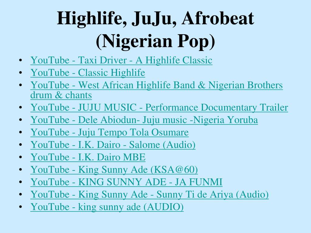 Highlife, JuJu, Afrobeat