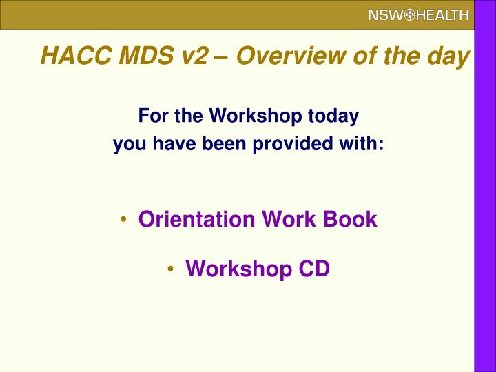 HACC MDS v2 – Overview of the day