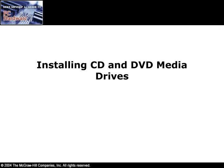 Installing CD and DVD Media Drives