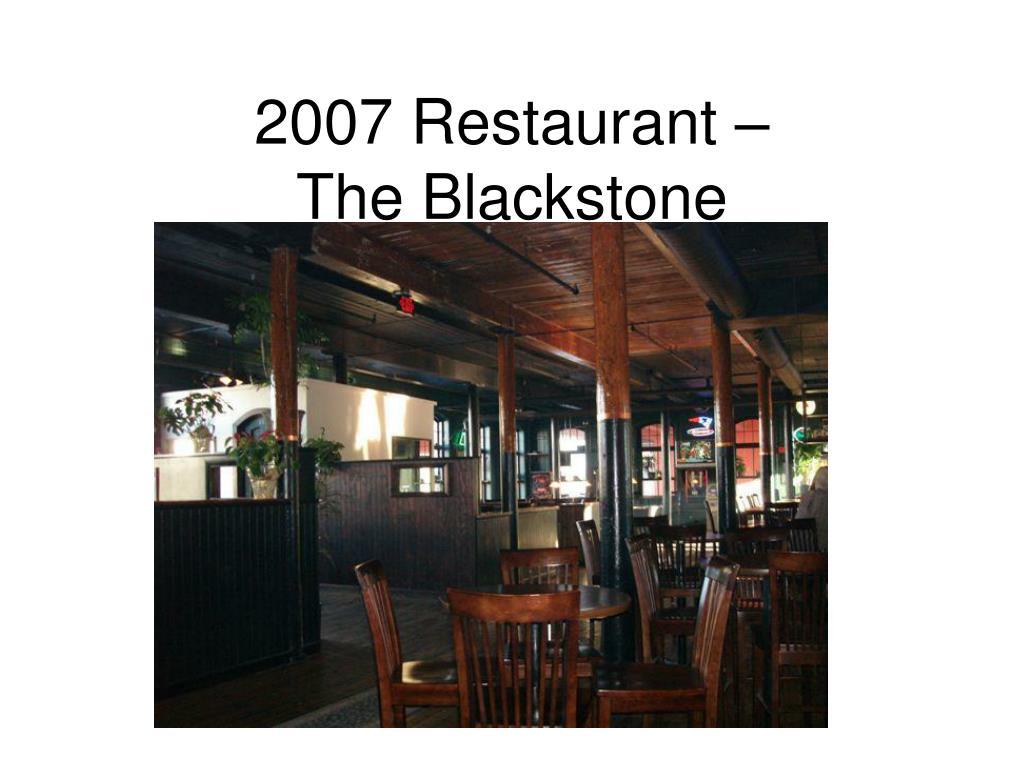 2007 Restaurant –                The Blackstone