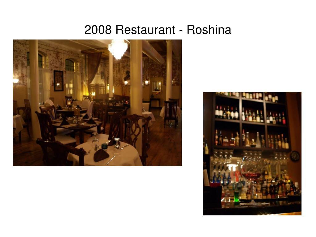2008 Restaurant - Roshina