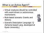 what is an active agent