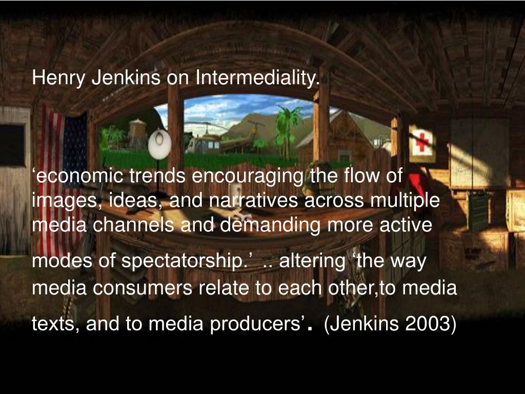 Henry Jenkins on Intermediality.