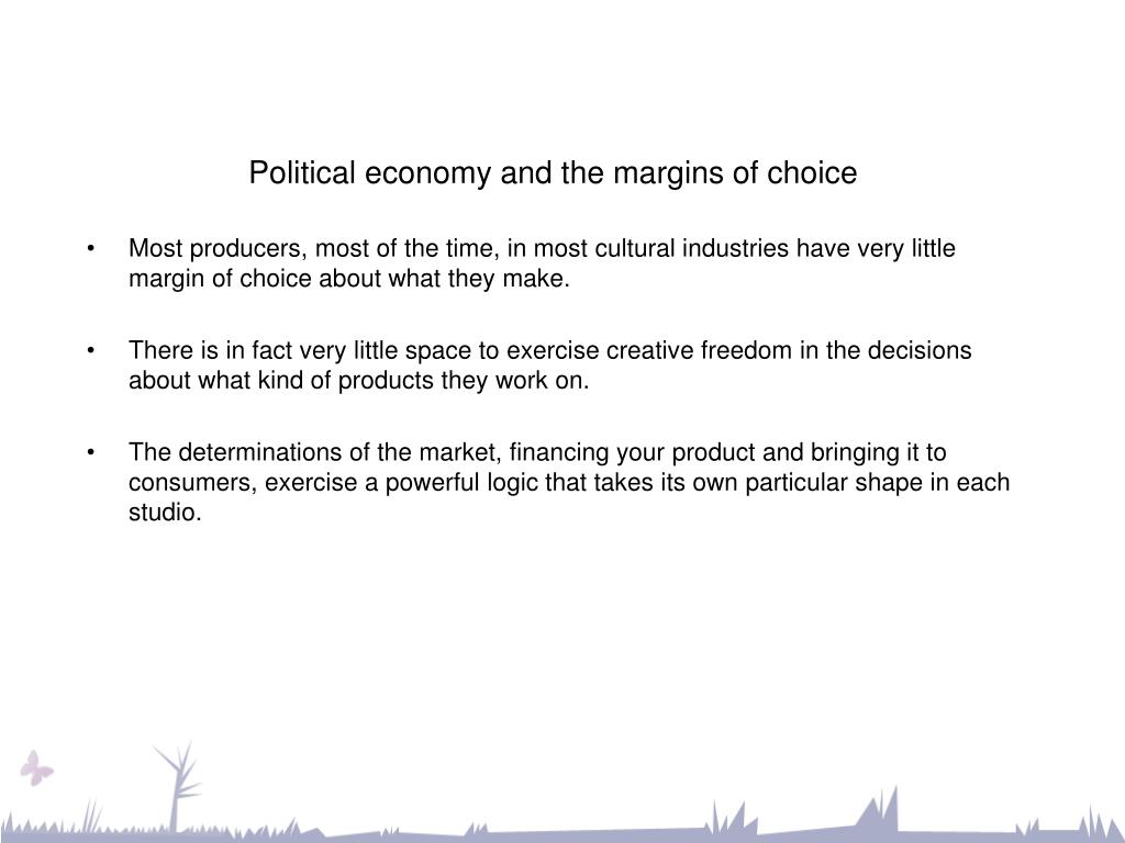 Political economy and the margins of choice