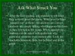ask what struck you