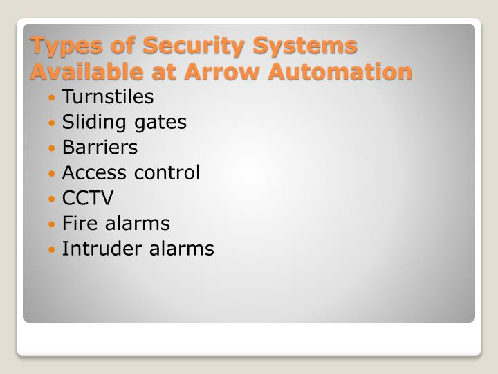Types of security systems available at arrow automation