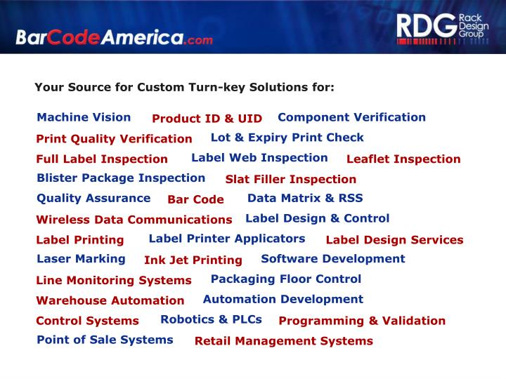 Your Source for Custom Turn-key Solutions for: