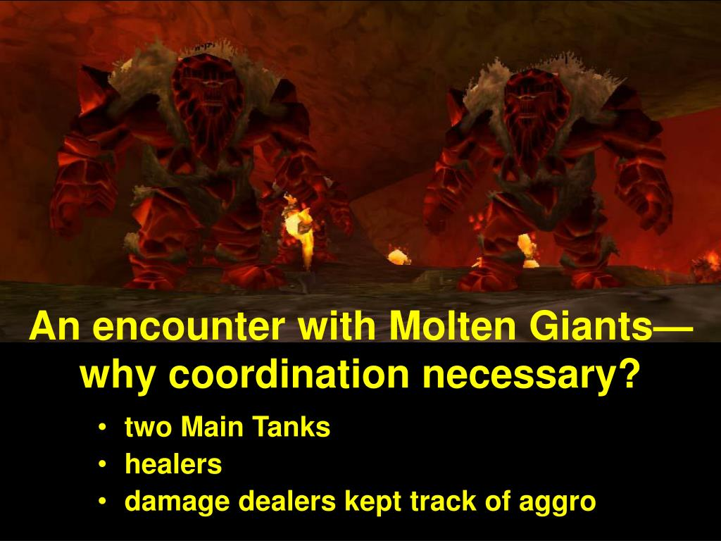 An encounter with Molten Giants—why coordination necessary?