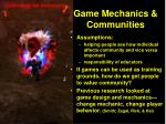 game mechanics communities