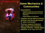 game mechanics communities