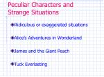 peculiar characters and strange situations