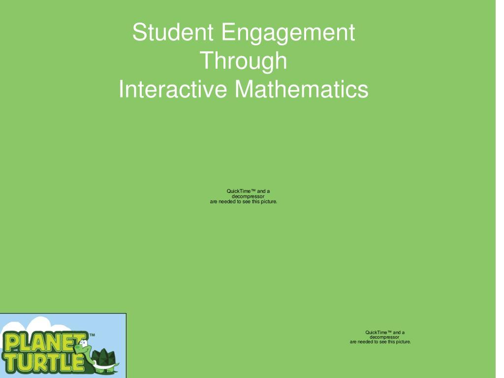 student engagement through interactive mathematics l.