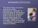 fathers attitude