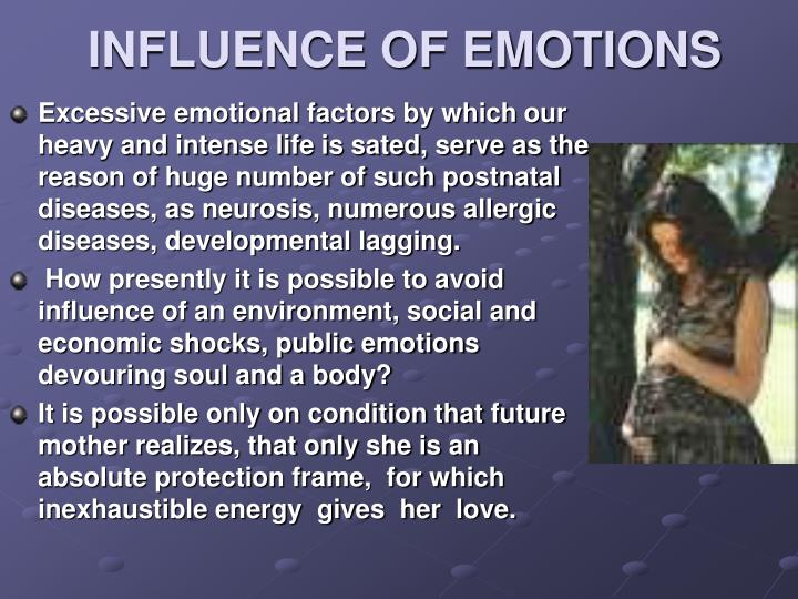 INFLUENCE OF EMOTIONS