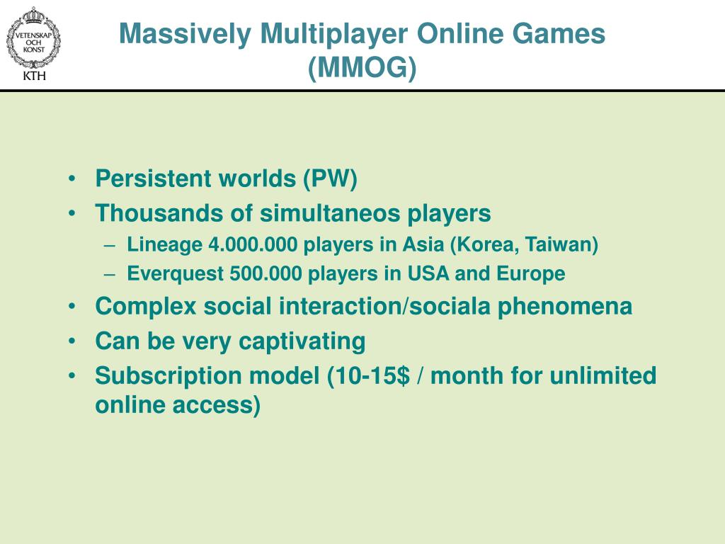 Massively Multiplayer Online Games (MMOG)