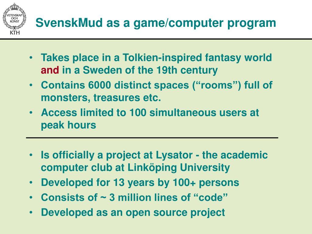 SvenskMud as a game/computer program