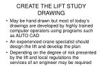 create the lift study drawing