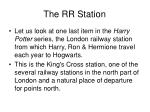 the rr station