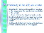 continuity in the self and avatar