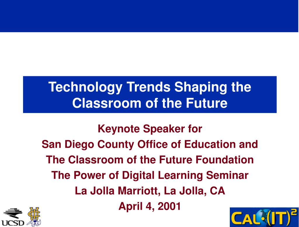 technology trends shaping the classroom of the future l.