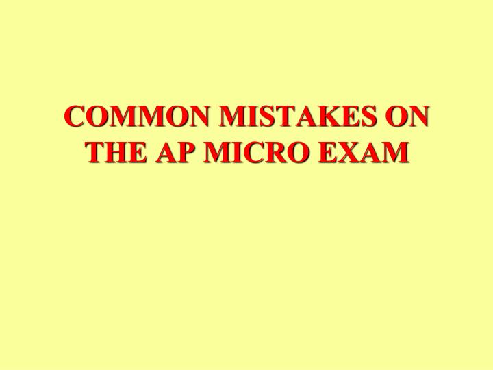 common mistakes on the ap micro exam n.
