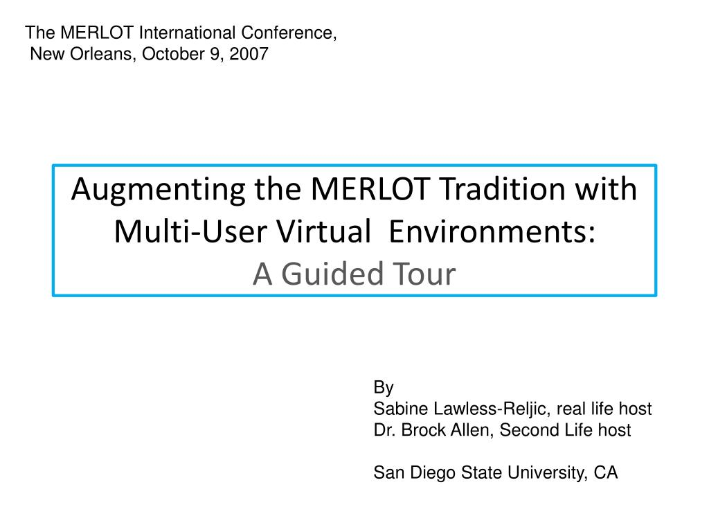 augmenting the merlot tradition with multi user virtual environments a guided tour l.