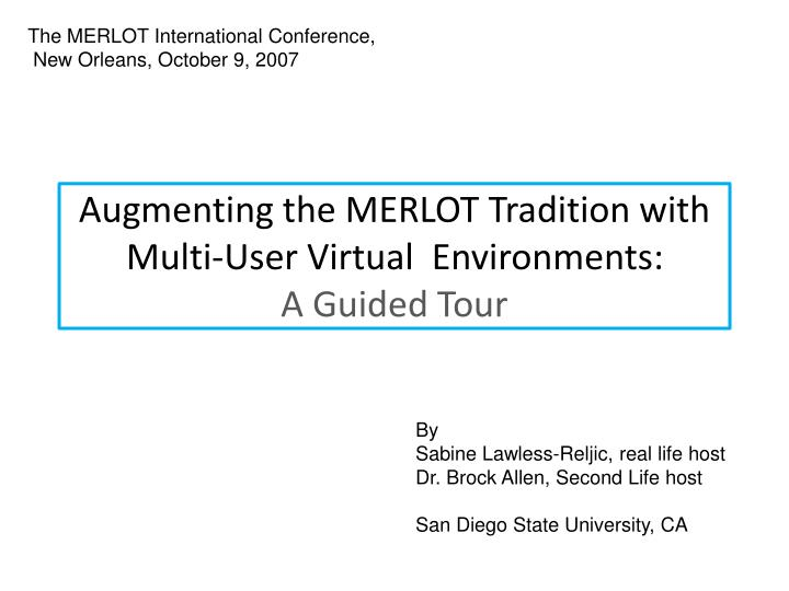 Augmenting the merlot tradition with multi user virtual environments a guided tour