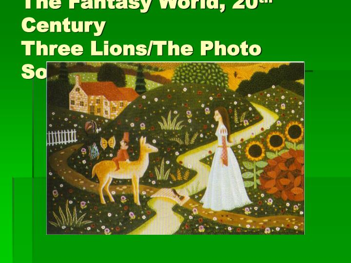 The fantasy world 20 th century three lions the photo source