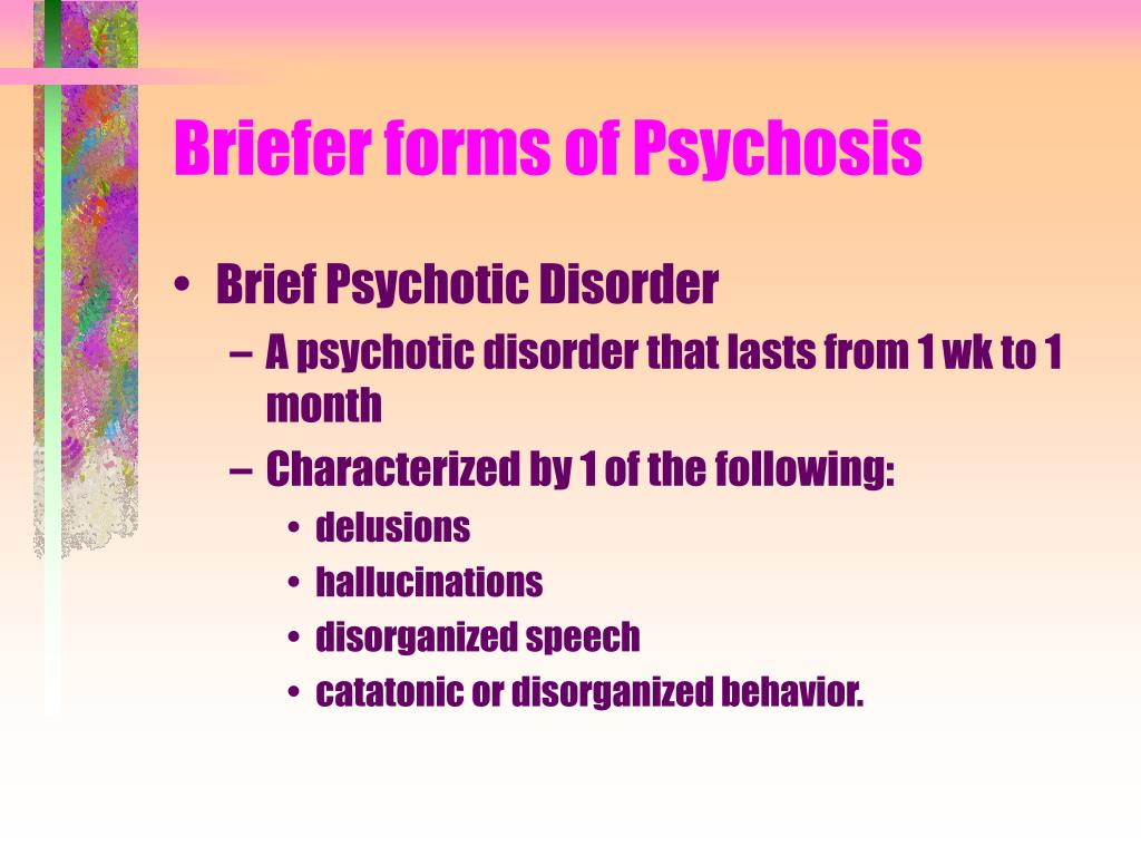 Briefer forms of Psychosis