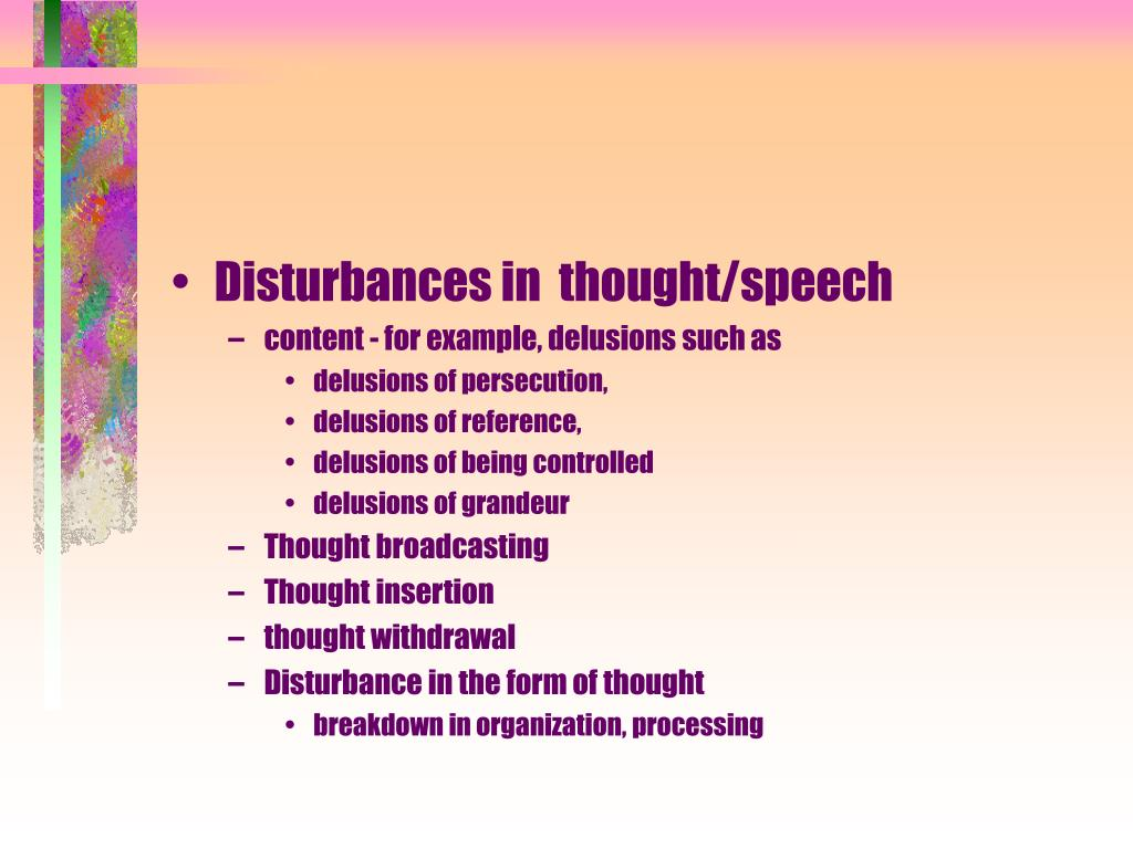 Disturbances in  thought/speech