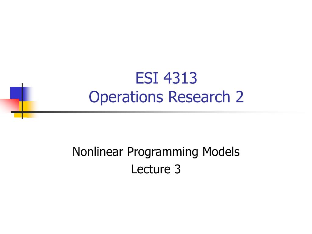 esi 4313 operations research 2 l.