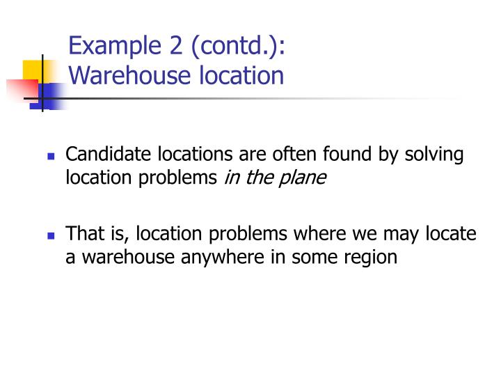 Example 2 contd warehouse location