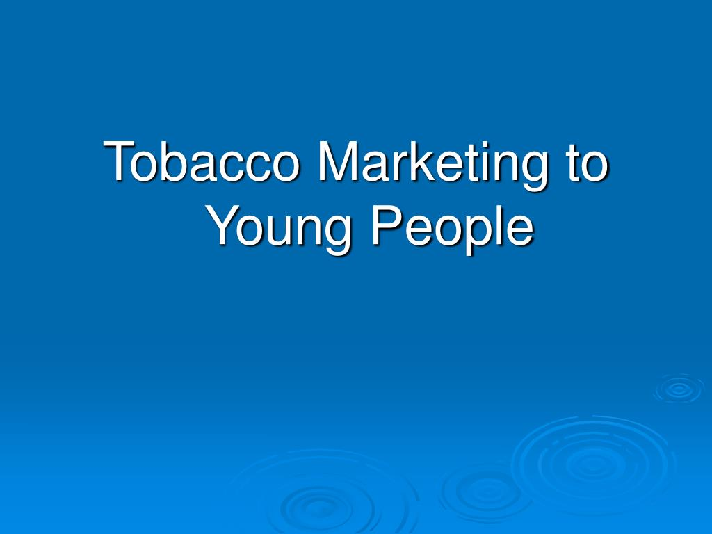 Tobacco Marketing to Young People