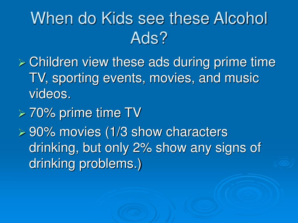 When do Kids see these Alcohol Ads?