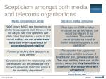 scepticism amongst both media and telecoms organisations