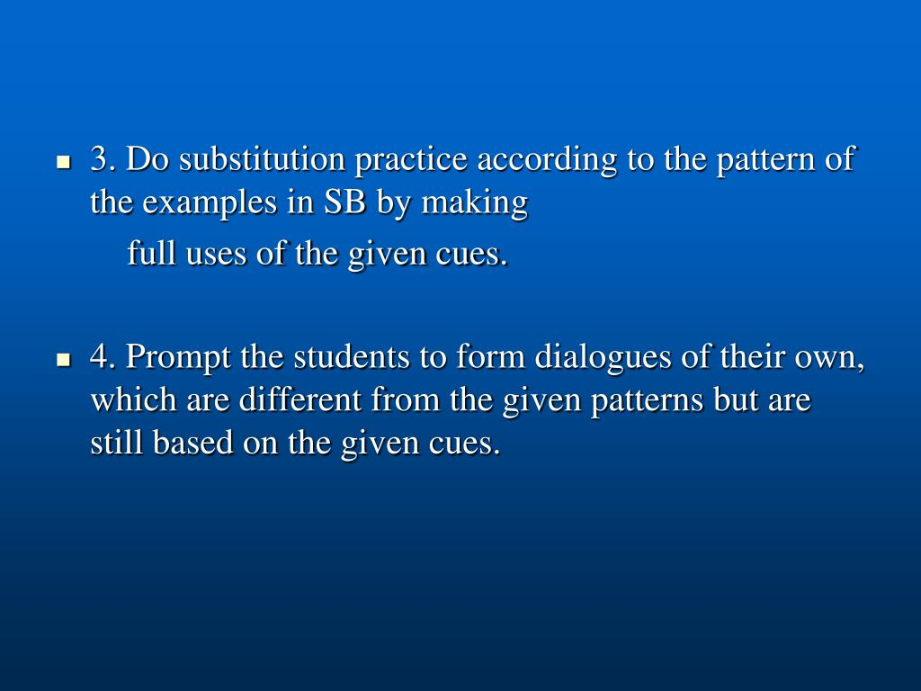 3. Do substitution practice according to the pattern of the examples in SB by making