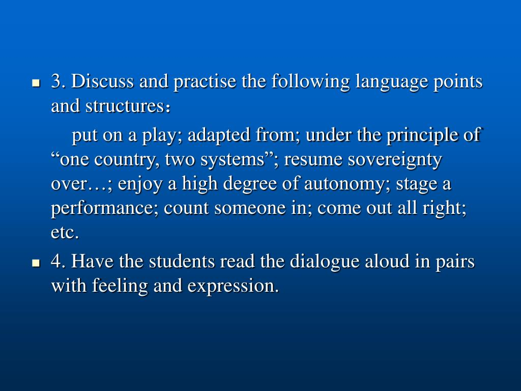 3. Discuss and practise the following language points and structures
