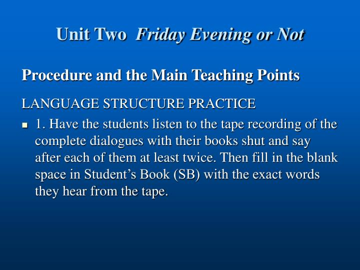 Unit two friday evening or not
