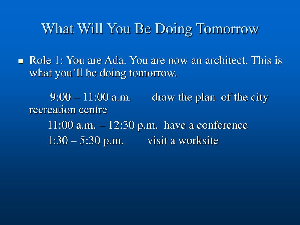What Will You Be Doing Tomorrow