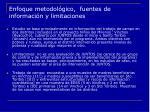 enfoque metodol gico fuentes de informaci n y limitaciones