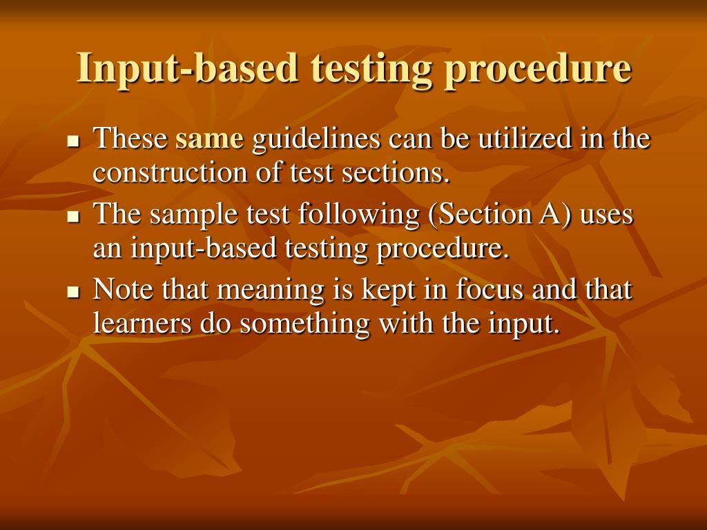 Input-based testing procedure