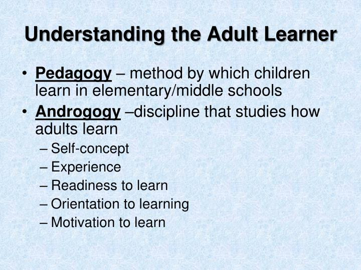 Understanding the Adult Learner