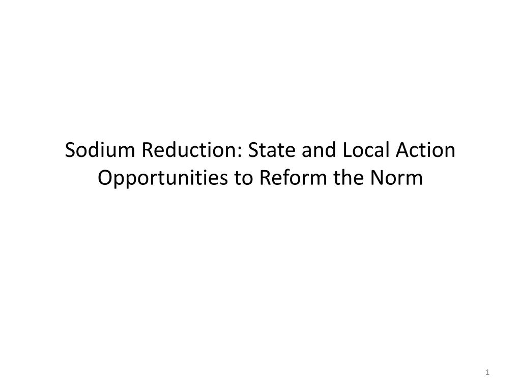 sodium reduction state and local action opportunities to reform the norm l.